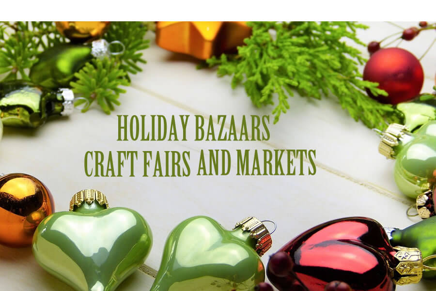 2018 HOLIDAY BAZAARS, CRAFT FAIRS AND MARKETS