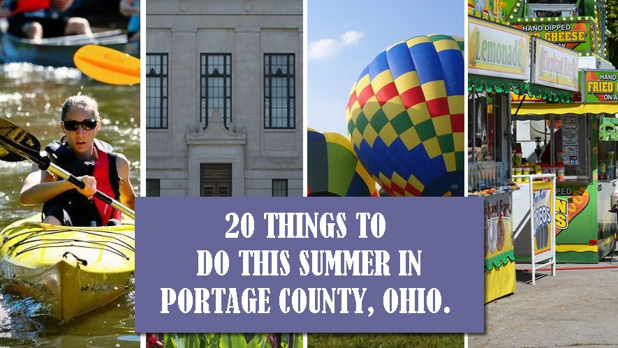 TWENTY THINGS TO DO THIS SUMMER IN PORTAGE COUNTY, OHIO